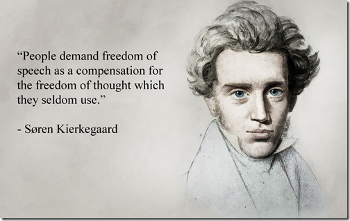 Søren Kierkegaard - People demand freedom of speech as a compensation for the freedom of thought which they seldom use.